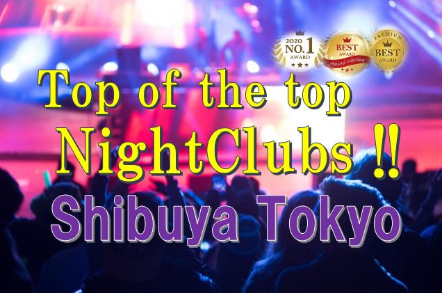 nightclubs in shibuya,tokyo